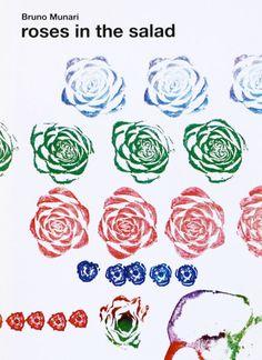 Bruno Munari: Roses in the Salad:
