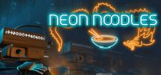 Neon Noodles - Cyberpunk Kitchen Automation sur Steam