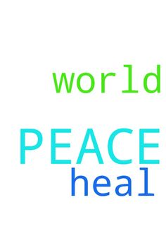 PEACE -  	PRAY FOR PEACE TO HEAL THE WORLD  Posted at: https://prayerrequest.com/t/9mg #pray #prayer #request #prayerrequest