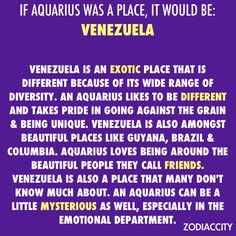 If aquarius was a place it would be Venezuela! Aquarius And Scorpio, Aquarius Traits, Aquarius Quotes, Aquarius Woman, Zodiac Signs Aquarius, Astrology Signs, Zodiac Horoscope, Zodiac Facts, Zodiac Quotes