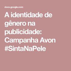 A identidade de gênero na publicidade: Campanha Avon #SintaNaPele