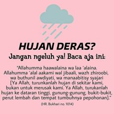 Doa hujan deras Today Quotes, Reminder Quotes, Self Reminder, Life Quotes, Quran Quotes Inspirational, Islamic Love Quotes, Muslim Quotes, Hijrah Islam, Doa Islam