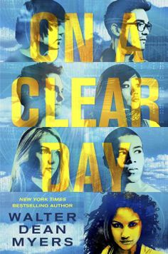 On a Clear Day – Walter Dean Myers http://www.randomhouse.com/book/236680/on-a-clear-day-by-walter-dean-myers