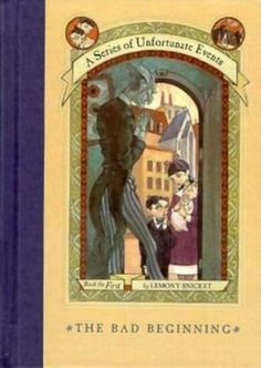 I absolutely LOVE this series. :) -The Bad Beginning: Book the First (A Series of Unfortunate Events)
