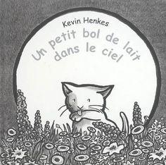 Un petit bol de lait dans le ciel - Quand Minou aperçoit la pleine lune dans le ciel, elle croit qu'il s'agit d'un petit bol de lait et elle a très envie de le laper./ Kevin Henkes ; [trad. de l'américain par Elisabeth Duval]