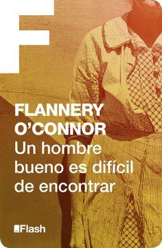 Un hombre bueno es difícil de encontrar / A Good Man is Hard to Find by Flannery O'Connor Spanish edition
