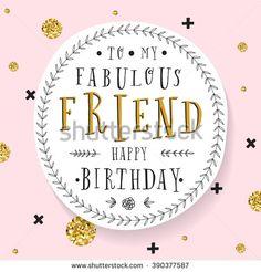 Birthday Quotes : To my fabulous friend Happy Birthday Happy Birthday Friend Images, Birthday Wishes And Images, Birthday Wishes For Friend, Birthday Card Sayings, Birthday Blessings, Birthday Wishes Quotes, Happy Birthday Pictures, Happy Birthday Messages, Happy 2nd Birthday