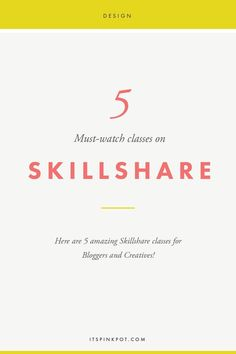 5 Amazing Skillshare Classes for Bloggers and Creatives