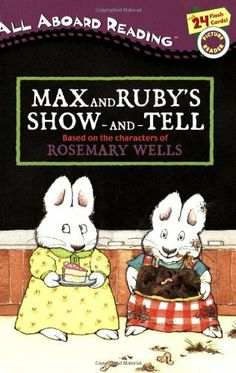 Max and Ruby's Show-and-Tell by Rosemary Wells, http://www.amazon.com/dp/0448439522/ref=cm_sw_r_pi_dp_VfwQrb18Z83J8