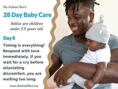 """What Does A Baby Need? There is a lot of misinformation about babies and their needs, and parents are often encouraged to ignore baby's signals. Bad idea. Babies are """"half-baked"""" at birth and have much to learn with the help of physical and emotional support from caregivers. Taking care of baby's needs is an investment that pays off with a happier, healthier child and adult. Here are 28 days of reminders about babies and their needs. Visit the www.EvolvedNest.org for more on becoming nested! Taking Care Of Baby, Timing Is Everything, 28 Days, Baby Needs, 5 Year Olds, Caregiver, Healthy Kids, Baby Care, Physics"""