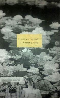 I miss you so much, I'm losing sleep.