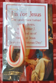 "Cute class gift! Look at the Candy Cane - What do you see? - Stripes that are red - Like the blood shed for me - White is for my Savior - Who's sinless and pure! - ""J"" is for Jesus My Lord, that's for sure! - Turn it around - And a staff you will see - Jesus my shepherd - Was born for Me!"