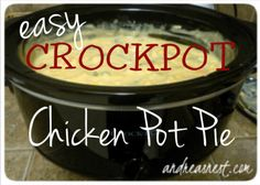 Easy Simple Recipe Crockpot Chicken Pot Pie - Delicious. This is my go-to recipe! Only 4 ingredients, serve open-face with Pillsbury Grand's biscuits.