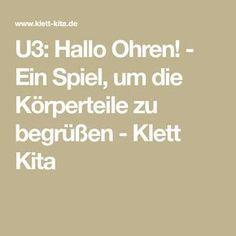 U3: Hallo Ohren! - Ein Spiel, um die Körperteile zu begrüßen - Klett Kita
