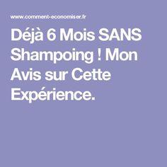 Déjà 6 Mois SANS Shampoing ! Mon Avis sur Cette Expérience.