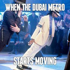 When The Dubai Metro Starts Moving http://www.dubaimemes.com/meme/165-when-the-dubai-metro-starts-moving