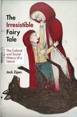 The Irresistible Fairy Tale: The Cultural and Social History of a Genre.  In this book, renowned fairy-tale expert Jack Zipes presents a provocative new theory about why fairy tales were created and retold--and why they became such an indelible and infinitely adaptable part of cultures around the world.