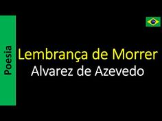 Poetry (EN) - Poesia (PT) - Poesía (ES) - Poésie (FR): Alvarez de Azevedo - Lembrança de Morrer