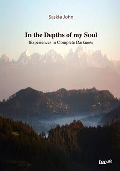 """Book about experiences in two dark retreats:""""In the Depths of my Soul - Experiences in Complete Darkness"""""""