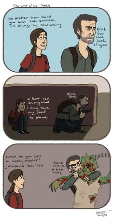 The Last of Us - Jokes haha if you played the game you'll get this<< I thought of sans from undertale with all the puns lol Last Of Us, Geek Humor, Gaming Memes, Funny Games, Best Games, Puns, Nerdy, Video Games, Funny Pictures
