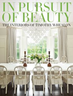 In Pursuit of Beauty: The Interiors of Timothy Whealon (Rizzoli, $50) celebrates the work of interior designer Timothy Whealon, who is best known for elegant rooms that have a mix of classic and modern elements.