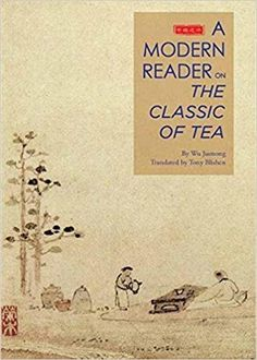Amazon.fr - An Illustrated Modern Reader of 'the Classic of Tea' - Wu Juenong, Tony Blishen - Livres