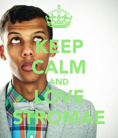 Keep Calm And Love Stromae :) #Stromae #musique #belgique