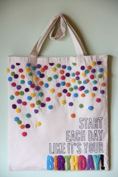 Start Each Day Like It's Your Birthday Tote Bag