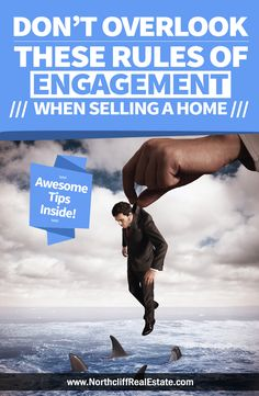 Don't Overlook The Rules of Proper Etiquette When Selling Your Home: http://northcliffrealestate.com/real-estate-blog/rules-of-engagement-when-selling-a-home/