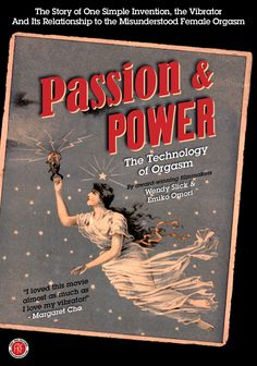 Passion & Power: The Technology of Orgasm (2008) http://firstrunfeatures.com/passionandpowerdvd.html