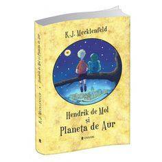 Hendrik de Mol și Planeta de Aur How To Plan, Books, Book Covers, Planets, Reading Club, Skulls, Magick, Universe, Livros