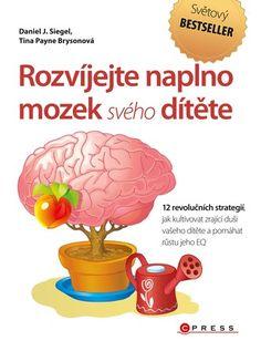 Rozvíjejte naplno mozek svého dítěte - Daniel J. Daniel J, Trauma, Thriller, Mario, Victoria Secret, Books, Fictional Characters, Literatura, Autism