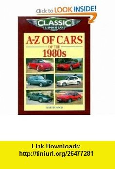A-Z of Cars of the 1980s (9781901432107) Martin Lewis , ISBN-10: 1901432106  , ISBN-13: 978-1901432107 ,  , tutorials , pdf , ebook , torrent , downloads , rapidshare , filesonic , hotfile , megaupload , fileserve