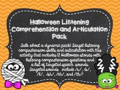 SALE!!  Talk about a dynamic pack! Target listening comprehension skills and articulation with this activity that includes 12 Halloween stories with listening comprehension questions and a list of targeted speech sounds. Targeted sounds include /r/, /s/, /l/, /sh/, /ch/, and /th/!