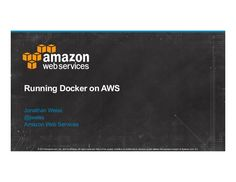 Presentation about how to run Docker on AWS with AWS OpsWorks.