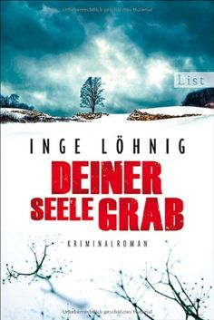Inge Löhnig: Deiner Seele Grab: Kommissar Dühnforts sechster Fall