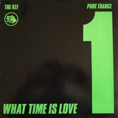 The KLF - What Time Is Love? (Pure Trance 1) What Time Is, Time Lords, Trance, Vinyl Records, Inspire Me, Pure Products, Love, Wine Labels, Ears
