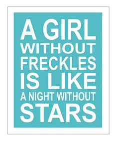 for my Abbie..because every one of her freckles makes me smile. :)
