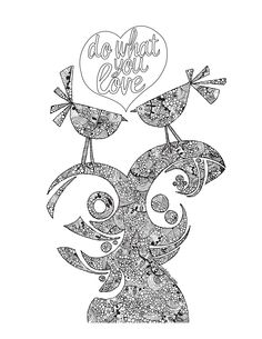 Happy Coloring Monday!  Click this link to download your free coloring page  http://valentinadesign.com/images/printables/dowhatyoulove_01_28_VH.pdf    Do what you love :)
