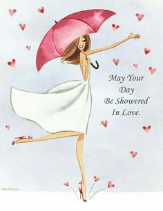May your day be showered in love