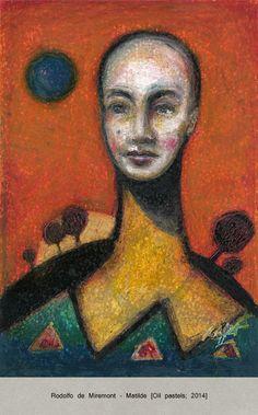 """Author: Rodolfo de Miremont Title: """"Matilde"""" Technique: Oil pastels on paper Size: 12x18 cm"""