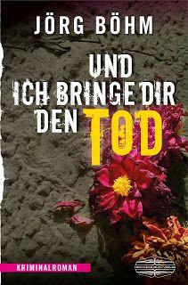 Ka - Sa`s Buchfinder: [Rezension] Und ich bringe dir den Tod - Jörg Böhm...