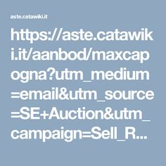 https://aste.catawiki.it/aanbod/maxcapogna?utm_medium=email&utm_source=SE+Auction&utm_campaign=Sell_RAC-Active_auction_inform_sellers_about_social_share_lots&utm_content=Condivida%20i%20suoi%20lotti%20con%20la%20sua%20rete%20_it_v3&utm_term=link-1_Condividi%20ora%21_button