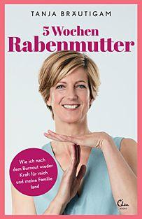 """Tanja Bräutigam: """"5 Wochen Rabenmutter"""" (Foto: Eden Books)"""