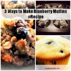 3 Ways to Make Blueberry Muffins #Recipe