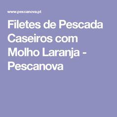 Filetes de Pescada Caseiros com Molho Laranja - Pescanova