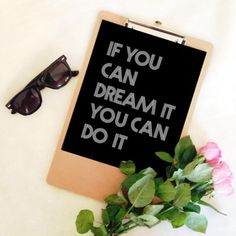 If you can dream it you can do it! Black and white simple inspirational print from My sweet prints