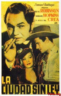 Ciudad sin ley (1935), dirigida por  Howard Hawks y protagonizada por Edward G. Robinson y Miriam Hopkins