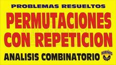 PERMUTACIONES CON REPETICION-PROBLEMAS RESUELTOS-TIPO EXAMEN ADMISION A ...