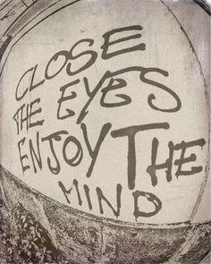 """close the eyes, enjoy the mind"" -nezart design"
